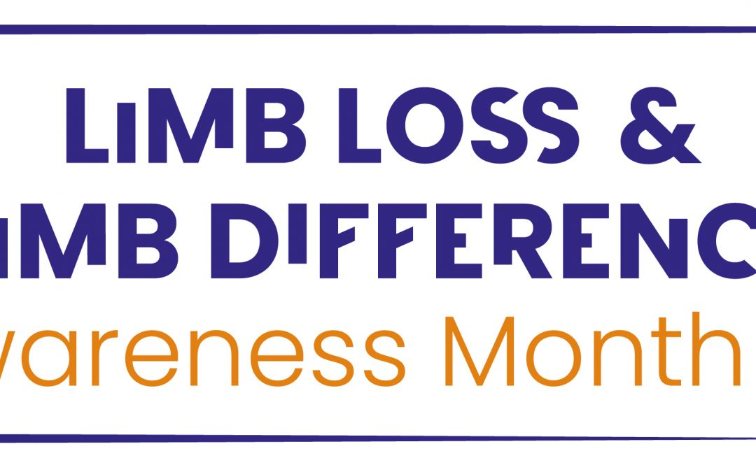 Celebrating Limb Loss Limb Difference Awareness Month